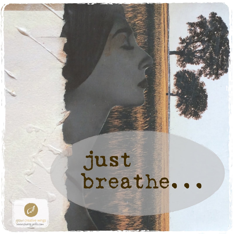 Just breathe - Graphic based on mixed-media altered book page ©Cherry Jeffs